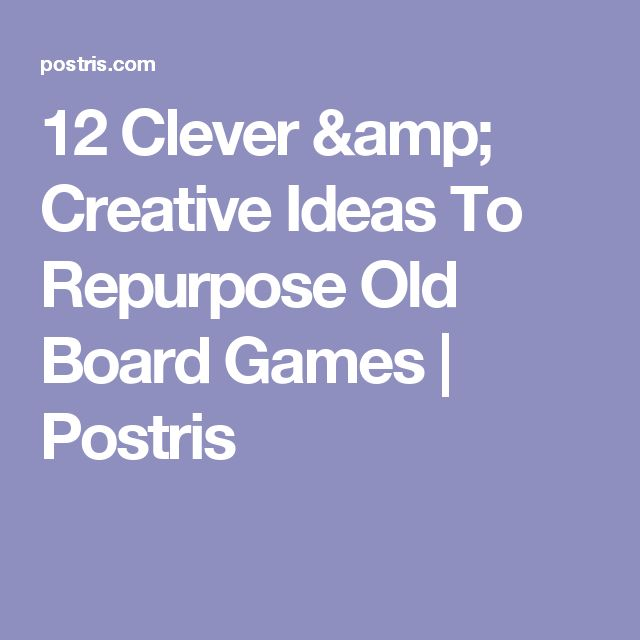 12 Clever & Creative Ideas To Repurpose Old Board Games | Postris