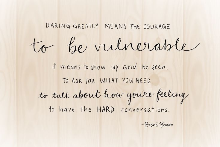 Daring greatly means the courage to be vulnerable. || Brene Brown. Quote.