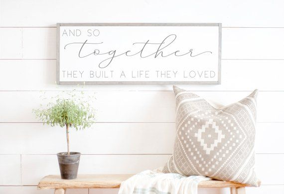 And So Together They Built a Life They Loved Sign | Wedding Gift Idea Sign | Anniversary Gift Idea | Sign for Above Bed | Family Room Sign