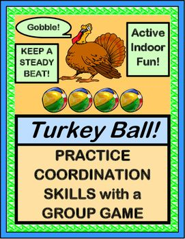 ACTIVE FUN with Rhyme, Rhythm, Turkeys, and . . . Wiffle Balls! Work on Eye-Hand and Eye-Feet COORDINATION SKILLS, and keep a 'STEADY BEAT'.  Easy game directions and SONG NOTES to a familiar-tune song are included.  Turkey Template is provided.  Just grab a few wiffle balls, and you are ready to play! (6 pages) From Joyful Noises Express TpT! $