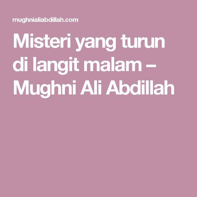 Misteri yang turun di langit malam – Mughni Ali Abdillah