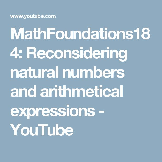MathFoundations184: Reconsidering natural numbers and arithmetical expressions - YouTube
