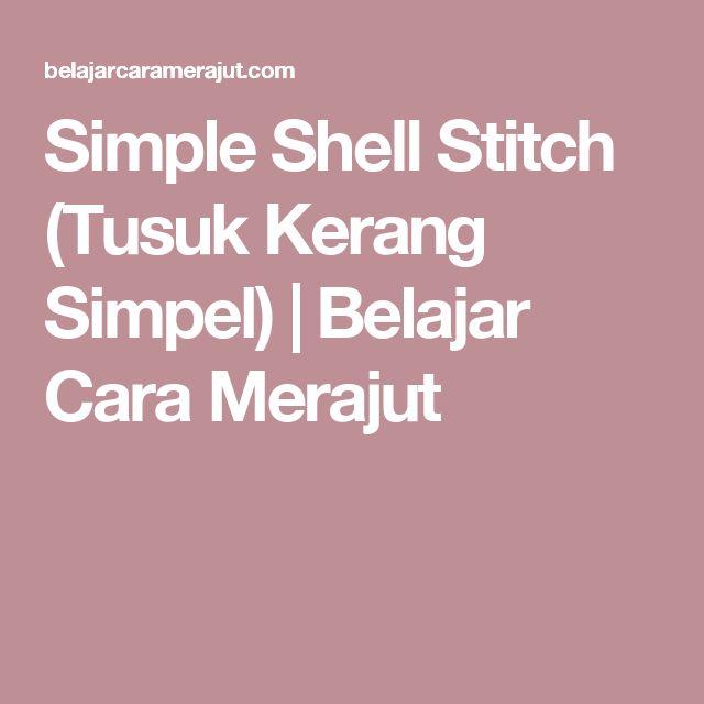 Simple Shell Stitch (Tusuk Kerang Simpel) | Belajar Cara Merajut