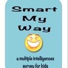 Smart My Way!  Multiple Intelligences Survey for Kids