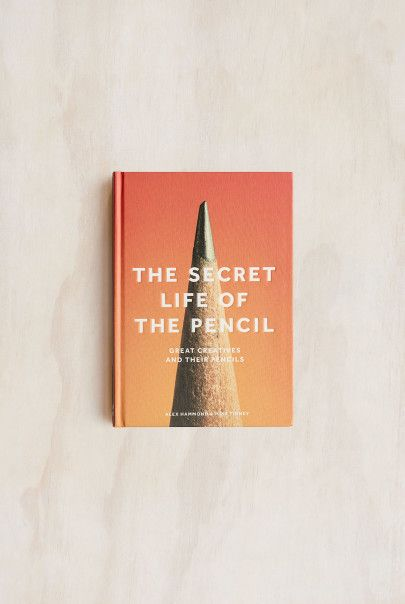 Alex Hammond & Mike Tinney - The Secret Life of the Pencil: Great Creatives and Their Pencils