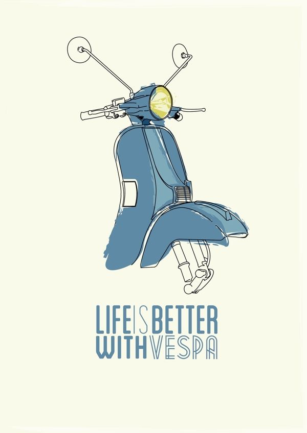 Life is bettere with Vespa #poster #quote