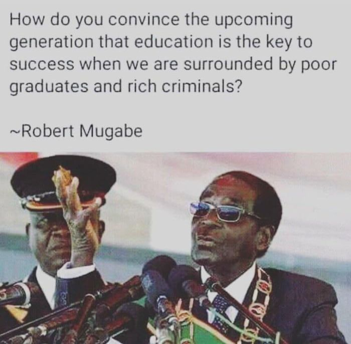 Damnthatsinteresting Funny Memes Mind You Mugabe Is Not Someone I Would Normally Accept A Quote From But Thi Mugabe Quotes Photo Album Quote Funny Quotes