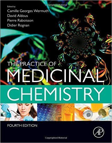 The practice of medicinal chemistry / edited by Camille Georges Wermuth... [et al.]. -  4th ed. - Amsterdam [etc.] : Elsevier, cop. 2015