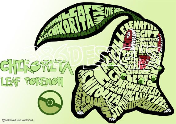 A personal favourite from my Etsy shop https://www.etsy.com/au/listing/227985738/chikorita-word-art-print