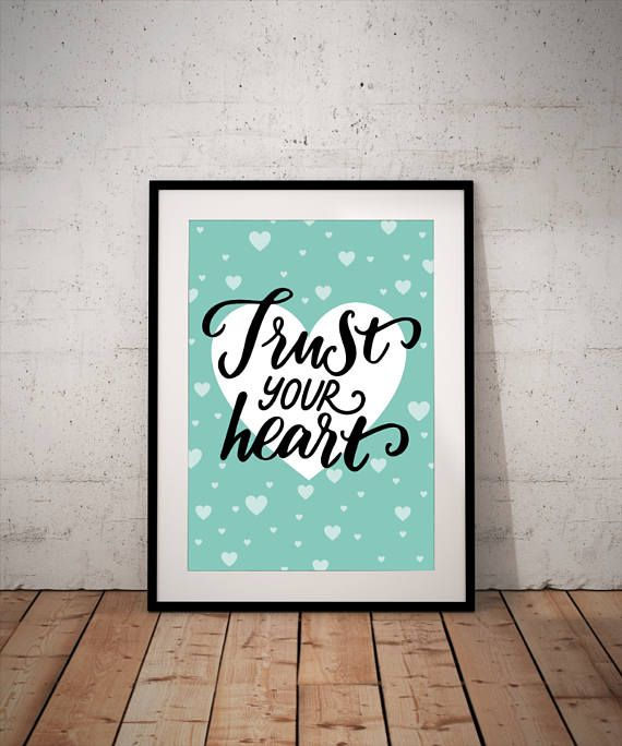 Trust your heart Print this instant art download on your home computer or at favorite print shop - the perfect way to decorate any space in your home or office.  You will receive: A4 High Resolution PNG file  Custom colors may be available and are an additional fee. Need a different size, just ask and Ill see what I can do for you.  Please note: This print is available for instant download which means that no physical print will be shipped in the mail.  This print is for personal use only…