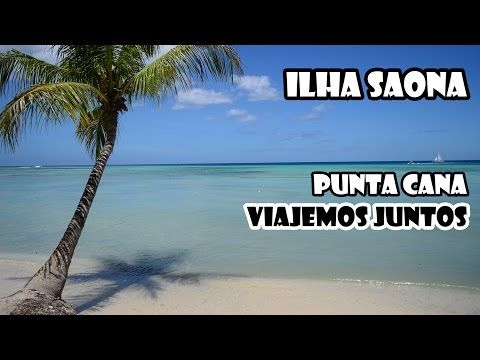 Ilha Saona e Bayahibe - Punta Cana #3 - Português - YouTube