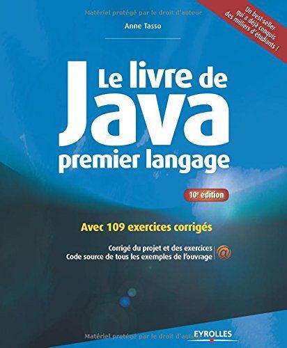 Le livre de Java premier langage : Avec 109 exercices corrigés - Anne Tasso - Livre