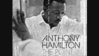 Anthony Hamilton-The point of it all, via YouTube.