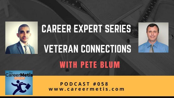 #podcast #Veterans #Careers  Career Expert Series - Veteran Connections with Pete Blum