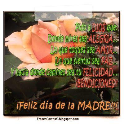 Frases Cortas Y…: Feliz día de la MADRE | Frases Cortas Para Mama