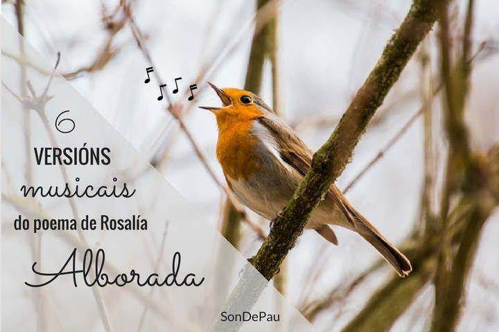 6 versións musicais do poema de Rosalía Alborada