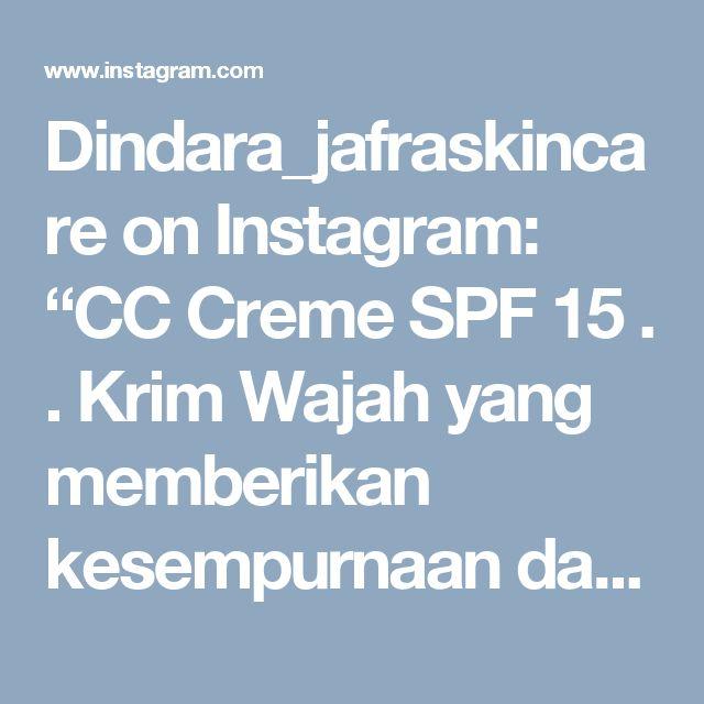 """Dindara_jafraskincare on Instagram: """"CC Creme SPF 15 . . Krim Wajah yang memberikan kesempurnaan dan menyamarkan garis - garis halus dan pori pori.  Melindungi wajah dengan…"""""""