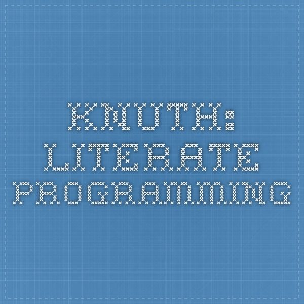 Knuth: Literate Programming