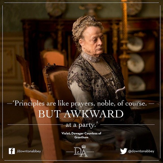 #Quote #DowntonAbbey #DowagerCountess