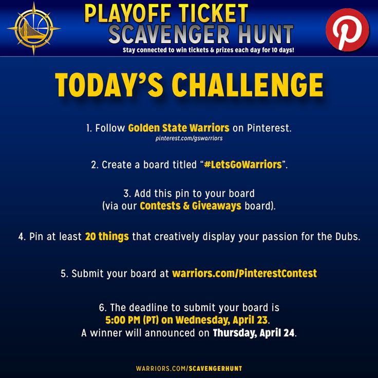 4/22-23 | Today's Playoff Ticket Scavenger Hunt Challenge calls for a little creativity. Show us how passionate you are about the #Warriors, and you could win two tickets to the NBA Playoffs on #WarriorsGround!       To enter, follow the steps above. Remember to follow us on Pinterest & repin this image to your new board. Once your board is complete, submit it by filling out the form at warriors.com/pinterestcontest.