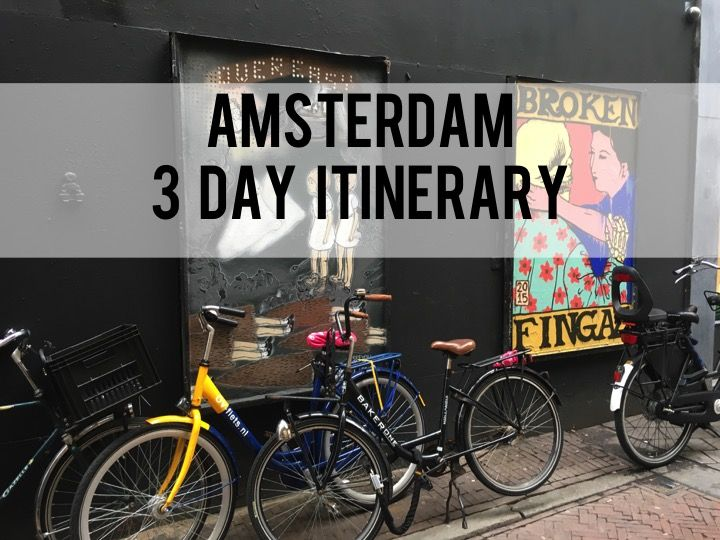 3 day itinerary - Amsterdam | Travel Guide | Practical Ever After