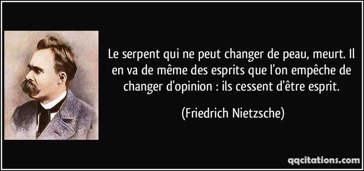 Le serpent qui ne peut changer de peau, meurt. Il en va de même des esprits que l'on empêche de changer d'opinion : ils cessent d'être esprit. (Friedrich Nietzsche) #citations #FriedrichNietzsche