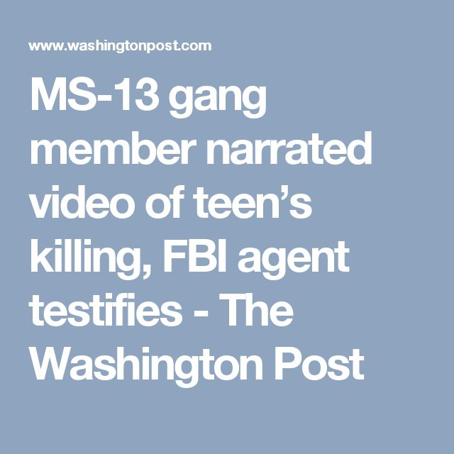 MS-13 gang member narrated video of teen's killing, FBI agent testifies - The Washington Post