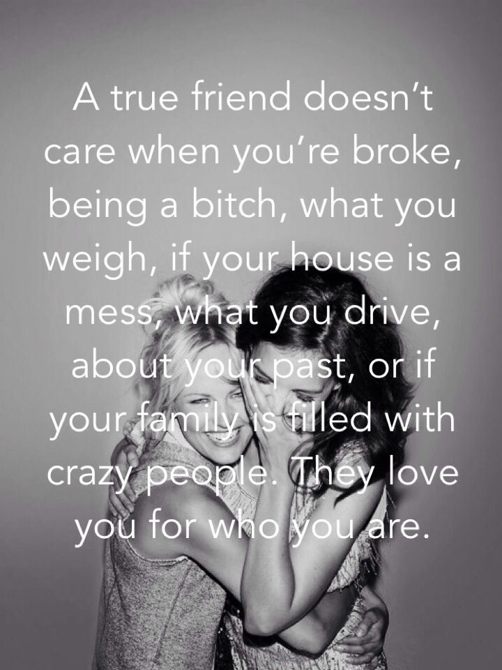 True friends!! The family you get to choose!