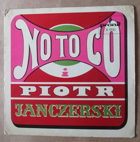 """NO TO CO i Piotr Janczerski /  Pronit , 1970 / N 0621/  płyta winylowa """"czwórka"""";  cena/price: 25 zł/ 6EUR"""