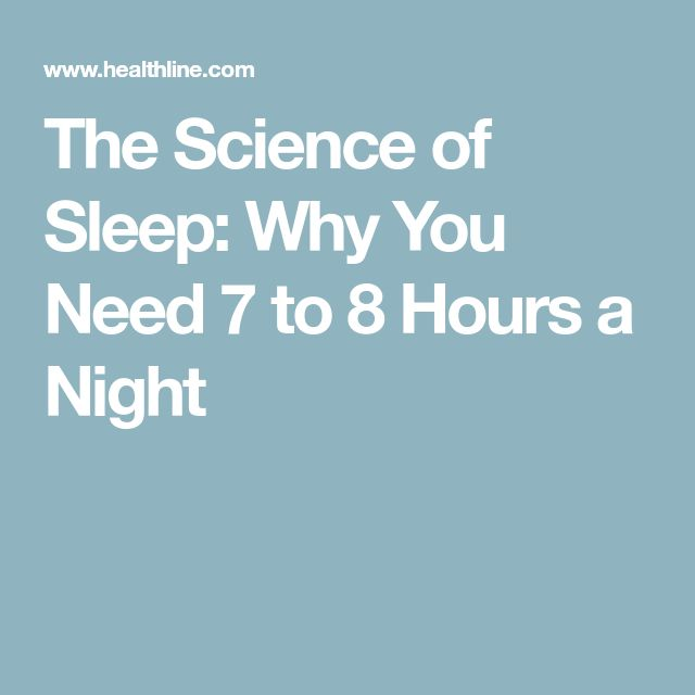 The Science of Sleep: Why You Need 7 to 8 Hours a Night