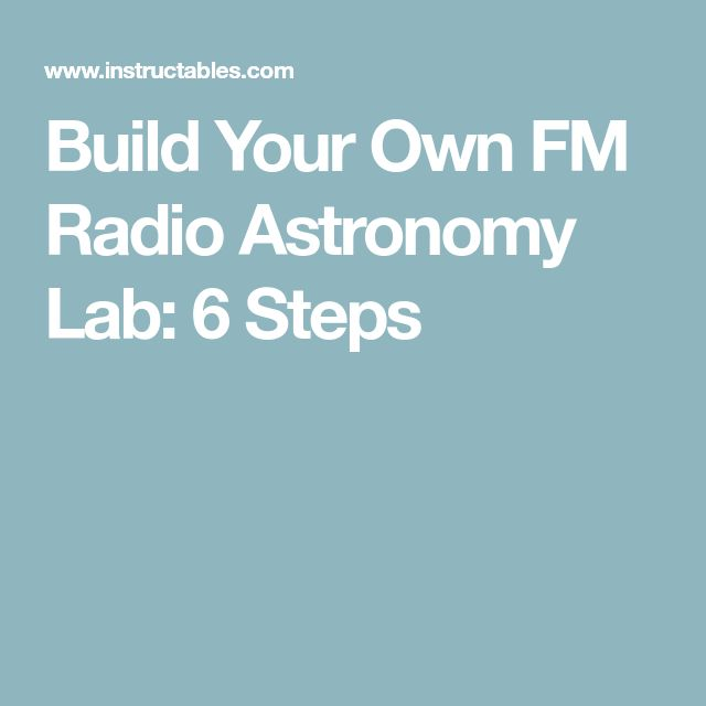 Build Your Own FM Radio Astronomy Lab: 6 Steps