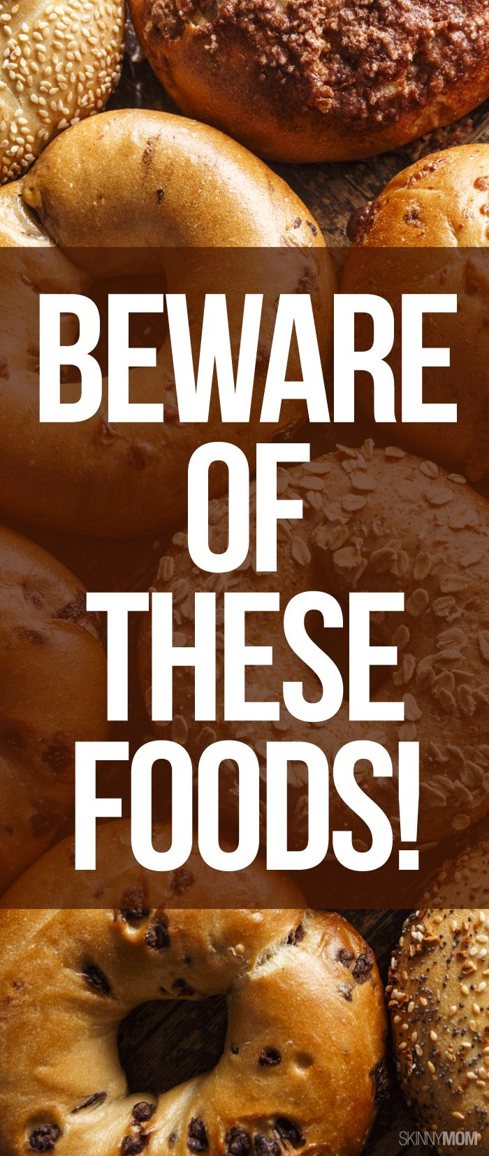 Stay away of these healthy foods!