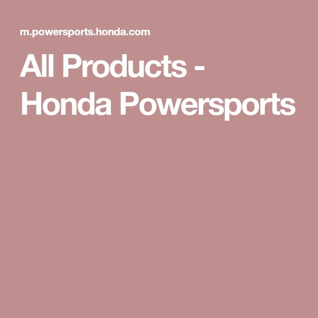 All Products - Honda Powersports