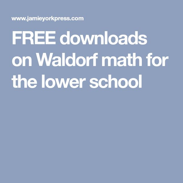 FREE downloads on Waldorf math for the lower school