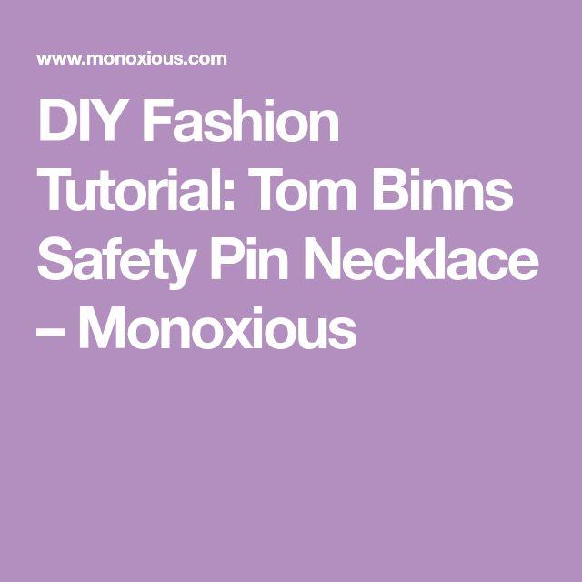 DIY Fashion Tutorial: Tom Binns Safety Pin Necklace – Monoxious