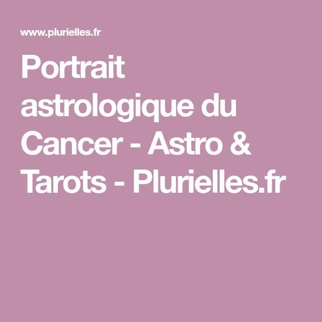 Portrait astrologique du Cancer - Astro & Tarots - Plurielles.fr