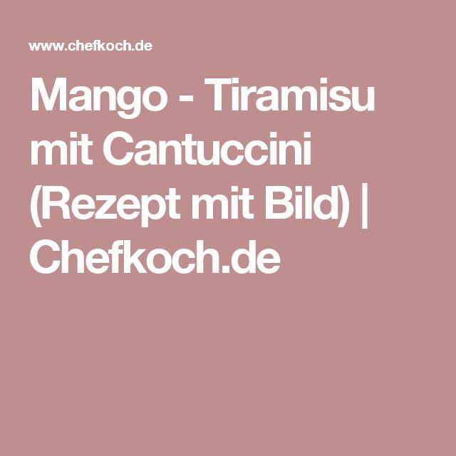 Mango - Tiramisu mit Cantuccini (Rezept mit Bild) | Chefkoch.de