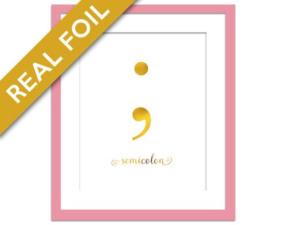 Semicolon Art Print - Gold Foil Print - Typography Art Print - Classroom Art - Semicolon Poster - Semicolon Wall Art - Punctuation Art Print