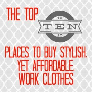 The Top 10 Places To Buy Stylish, Yet Affordable, Work Clothes #splashresumes