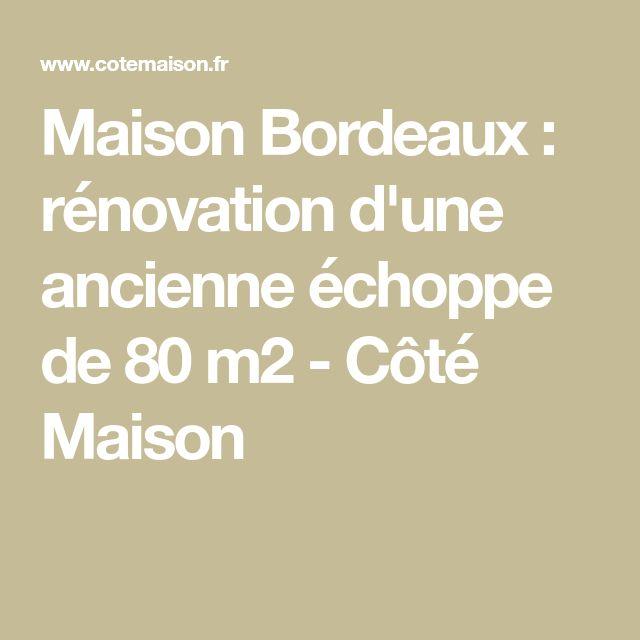 Maison Bordeaux : rénovation d'une ancienne échoppe de 80 m2 - Côté Maison