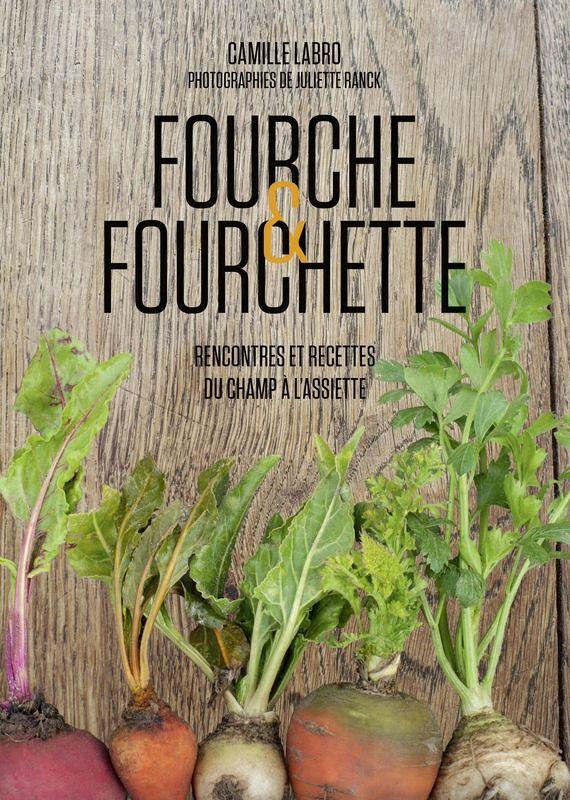 Livre Fourche & Fourchette de Camille Labro aux éd. Tana
