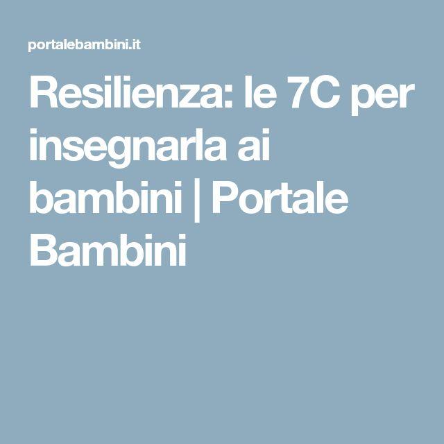 Resilienza: le 7C per insegnarla ai bambini | Portale Bambini