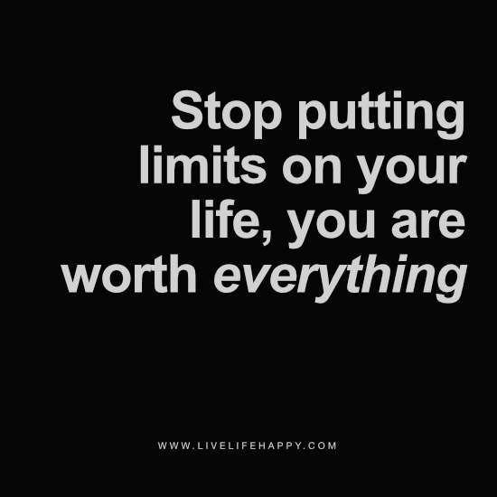 Stop Putting Limits on Your Life