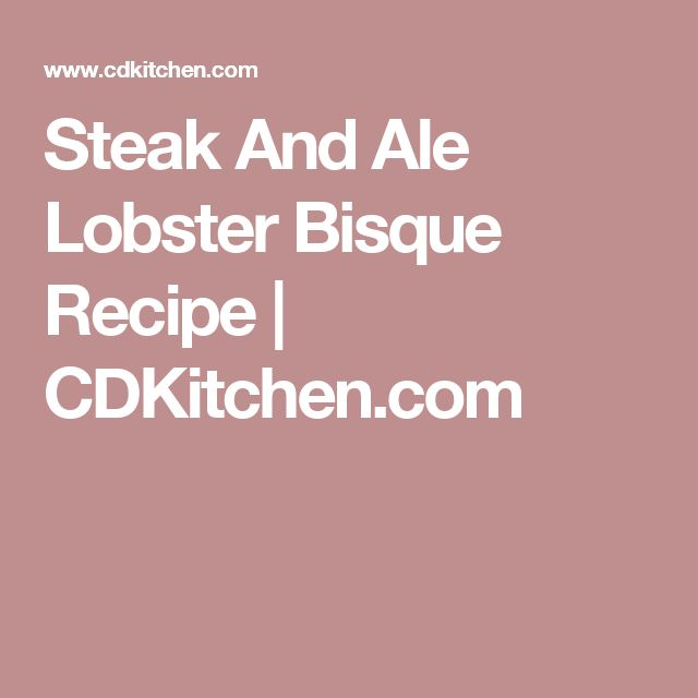 Steak And Ale Lobster Bisque Recipe | CDKitchen.com