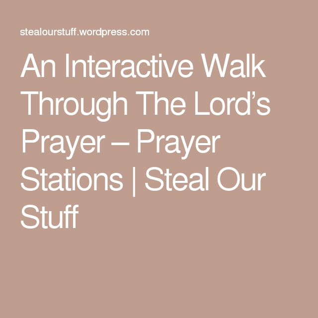 An Interactive Walk Through The Lord's Prayer – Prayer Stations | Steal Our Stuff