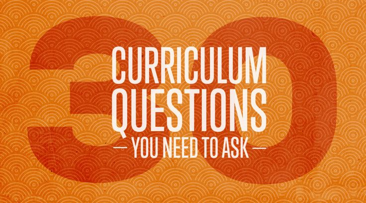 30 Curriculum Questions You Need To Ask