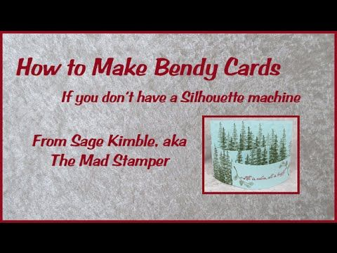 Learn to Make Bendy Cards » Stamping Madly                                                                                                                                                                                 More