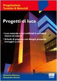 Progetti di luce. Luce naturale e luci artificiali in ambienti interni ed esterni by Alessandra Pennisi Giovanna Mottura http://www.amazon.com/dp/8838754853/ref=cm_sw_r_pi_dp_Jsnxwb1B7S5EF