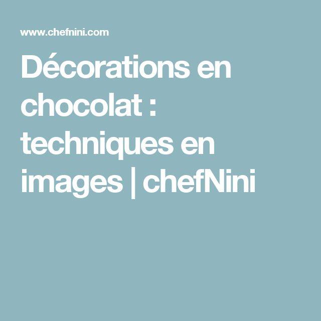 Décorations en chocolat : techniques en images   chefNini