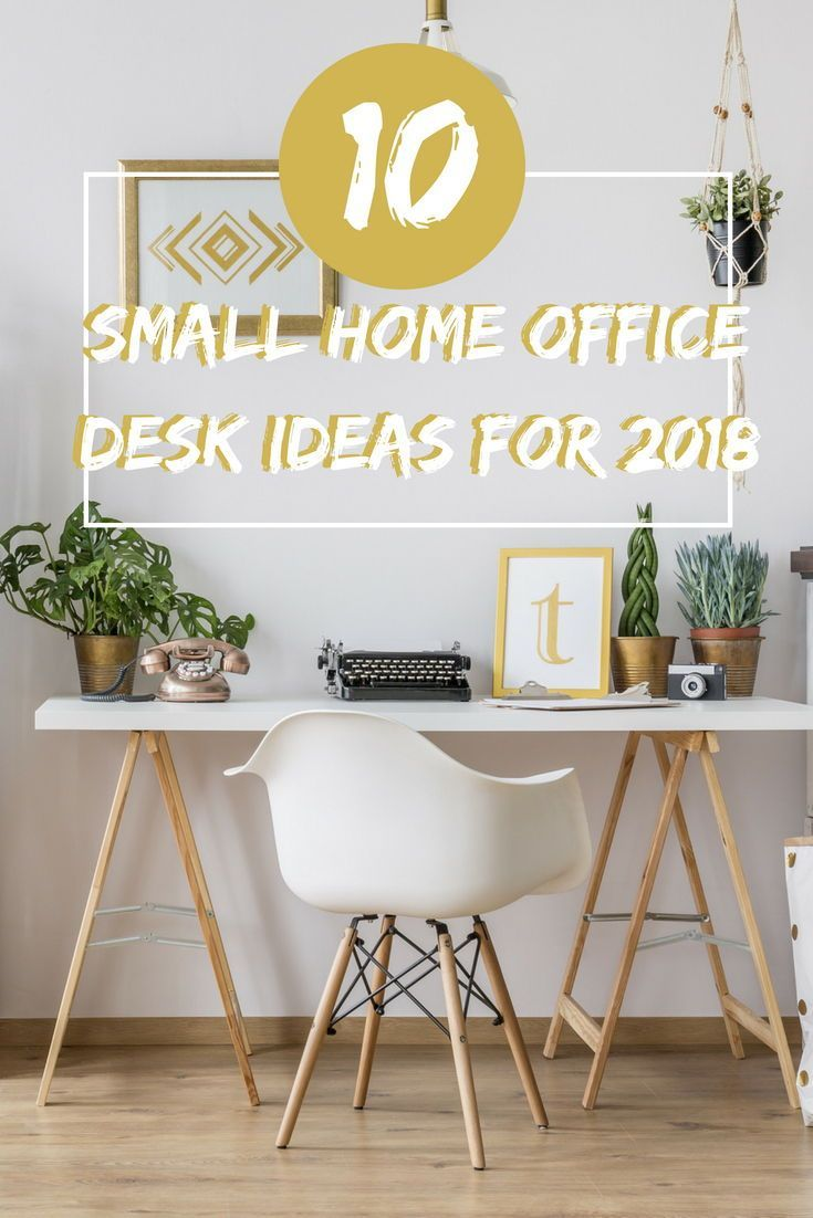 Top 10 Small Home Office Desk Ideas Small Home Office Desk Small Work Desk Small Office Desk